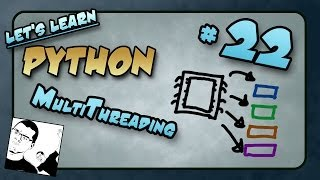 Let's Learn Python #22 - Multithreading