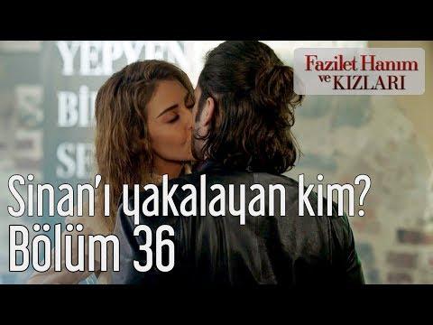 Fazilet Hanım ve Kızları 36. Bölüm - Sinan'ı Yakalayan Kim?