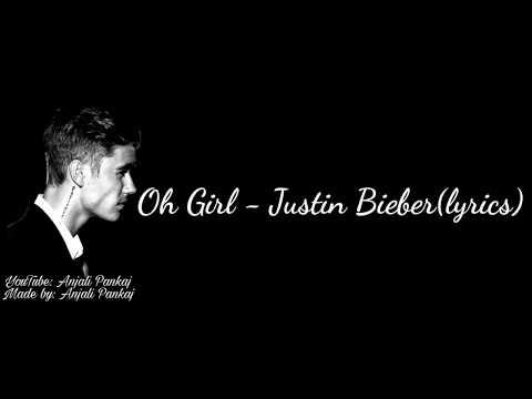 Oh girl - Justin bieber | Lyrics | Unreleased song of Justin Bieber |