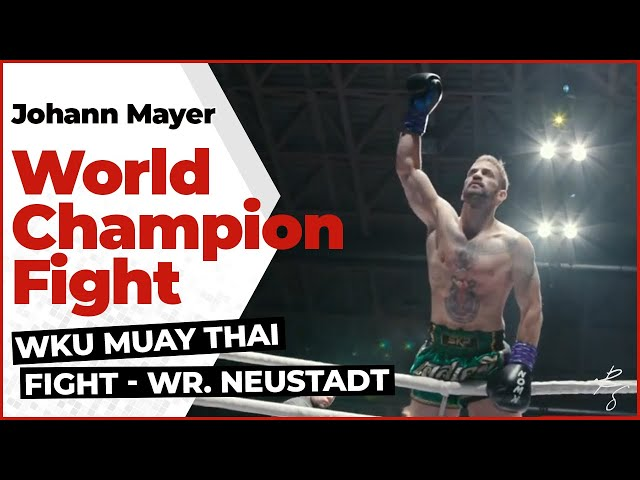 Johann Mayer - WKU Muay Thai World Champion Fight - Wr. Neustadt 30.11.2019