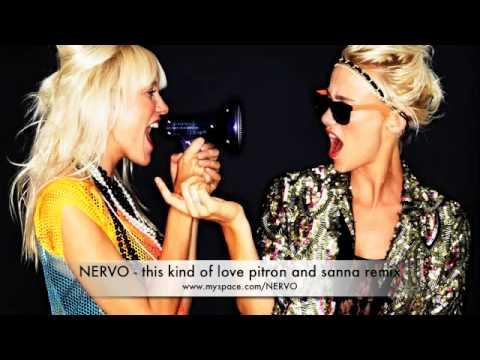 This Kind of Love Pitron Sanna Remix)   NERVO