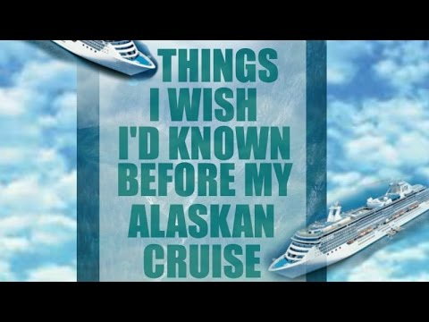 Things I Wish I'd Known Before My ALASKAN CRUISE