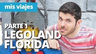 ¡LLEGAMOS A LEGOLAND FLORIDA RESORT!   Parte 1/2