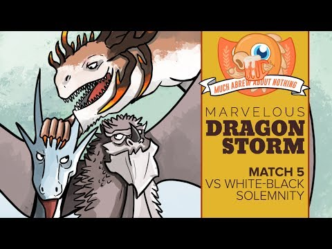 Much Abrew: Marvelous Dragonstorm vs WB Solemnity (Match 5)