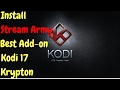 How to Install Stream Army BEST NEW KODI 17 Krypton ADD-ON 2017!!!!!!