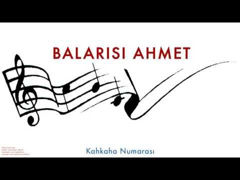 Balarısı Ahmet- Kahkaha Numarası [ Balarısı Ahmet © 2005 Kalan Müzik ]