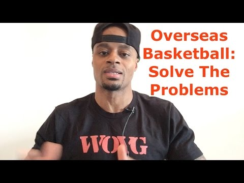 """Overseas Basketball: Americans Must """"Solve All Problems"""" 