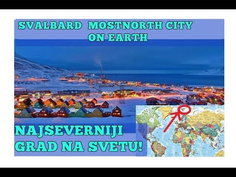 🚩The Northernmost Town on Earth -SVALBARD -4 MONTHS DAYLIGHT NON-STOP
