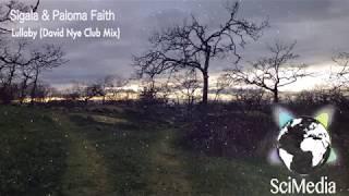 *2018 ELECTRONIC DANCE MUSIC* Sigala & Paloma Faith   Lullaby David Nye Club Mix