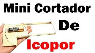Cómo Hacer Una Mini Cortadora De Poliestireno (ICOPOR) (muy fácil de hacer)