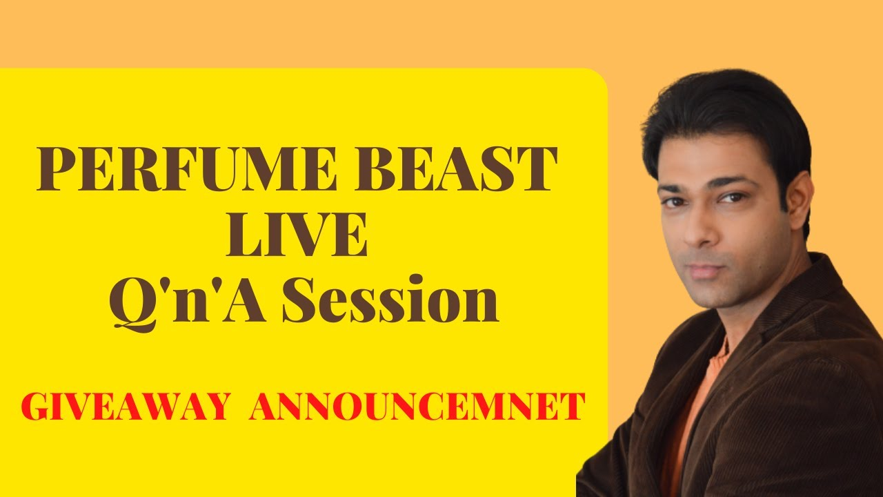 First Live Session/Giveaway Announcement/Perfume Beast