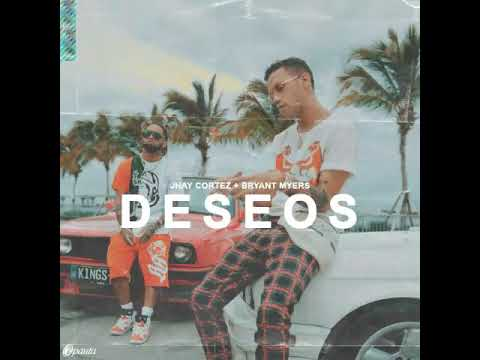 Jhay Cortez Ft. Bryant Myers - Deseos