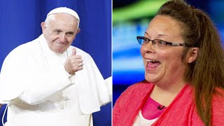 Why Is Pope Francis Supporting Kim Davis?