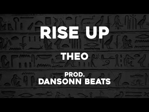 Rise Up - Theo Prod. Dansonn Beats