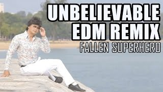 Unbelievable (EDM Remix)
