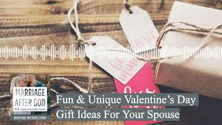 Fun & Unique Valentine's Day Gift Ideas For Your Spouse