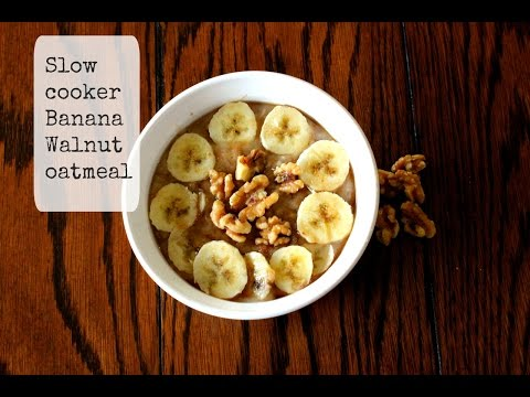 Slow Cooker Recipes: Banana Walnut Oatmeal