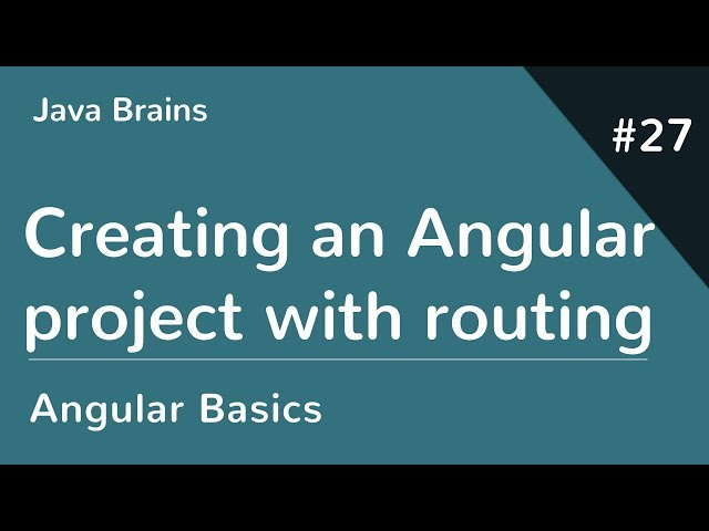 Angular 6 Basics 27 - Creating an angular project with routing