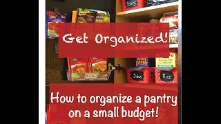 How To Organize A Small Pantry On A Budget