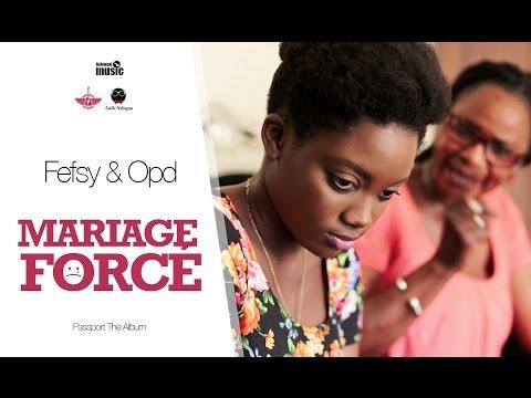 Fefsy & Opd - Mariage Forcé (CLIP OFFICIEL)