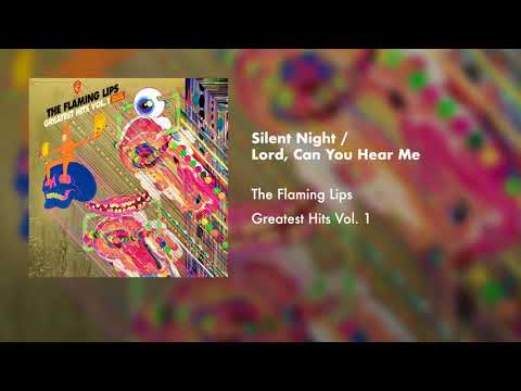 The Flaming Lips  Silent Night  Lord, Can You Hear Me  Audio
