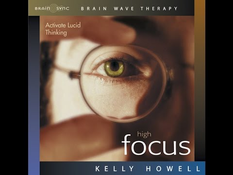 High Focus | Brain Sync | Used By Millions | Official Video Kelly Howell