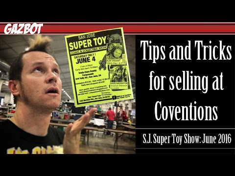 Tips and Tricks for Selling at Conventions: San Jose Super Toy Show held June 2016