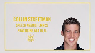 Collin Streetman - Speech Against LMHCs Practicing ABA in FL - Speaks to AHCA in Tallahassee