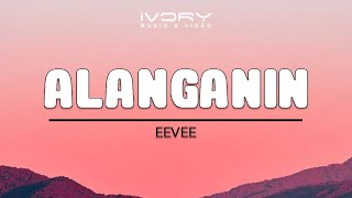 Eevee - Alanganin (Official Lyric Video)