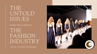 The Untold Issues Inside and Outside Of The Fashion Industry |  Full Episode 3