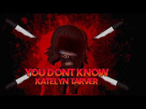 You Don't Know - Katelyn Tarver   GVMV