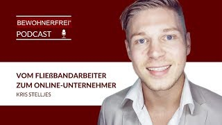 Vom Fließbandarbeiter zum Online-Unternehmer - Kris Stelljes | Tobias Beck