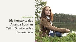 Die Kontakte des Ananda Bosman - Omniverselles Bewusstsein   ExoMagazin