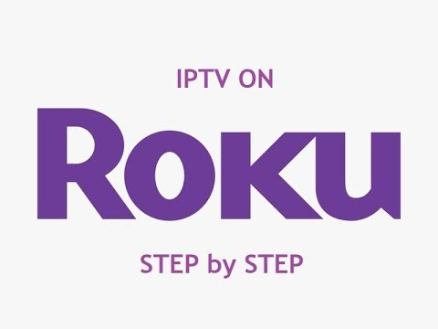 IPTV On Roku, Step By Step