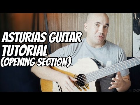 "Guitar Lesson ""Asturias"" (Leyenda) I. Albeniz - Classical Guitar Tutorial #1 (of 3) 