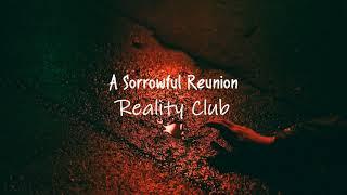 A Sorrowful Reunion - Reality Club (Lirik dan Terjemahan Indonesia)