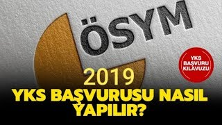 2019 YKS BAŞVURUSU NASIL YAPILIR?