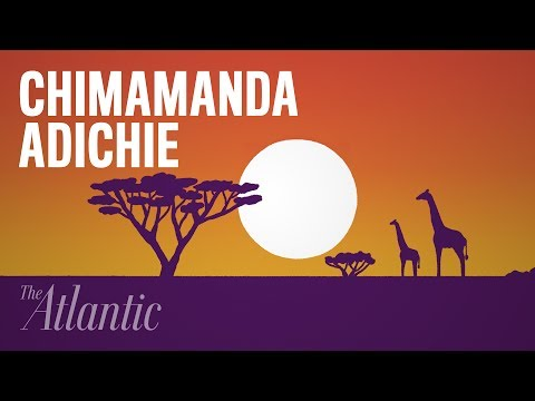 Chimamanda Adichie on What Americans Get Wrong About Africa