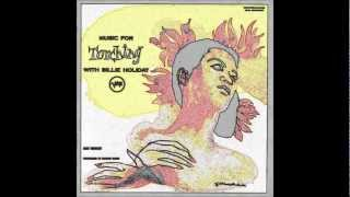 Billie Holiday -- Everything I Have Is Yours (1955 Version)