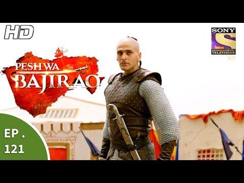Peshwa Bajirao - पेशवा बाजीराव - Episode 121 - 10th July, 2017
