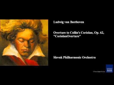 """Ludwig van Beethoven, Overture to Collin's Coriolan, Op. 62, """"Coriolan Overture"""""""