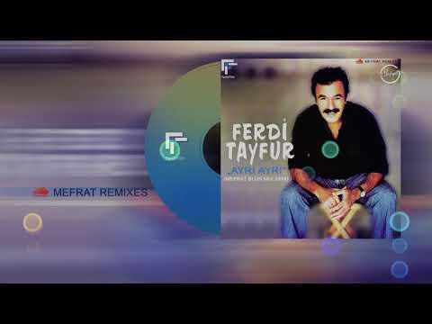 "FERDi TAYFUR - ""AYRI AYRI"" - (MEFRAT BLUR MIX 2016) - FerDiFON - 2018"