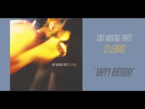 "Tiny Moving Parts - ""Happy Birthday"" (Official Audio)"