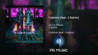#DELAGHETTO #JBALVIN #VEVO #REGGAETON  #LATINMUSIC DE LA GHETTO FT. J BALVIN - CALIENTE