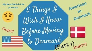 🇺🇸in🇩🇰 5 Things I Wish I Knew Before Moving to Denmark (Part 1)/ Expat Life