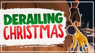 DERAILING CHRISTMAS (Human Fall Flat)