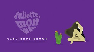 Carlinhos Brown - Juliette, Mon Amour (Lyric Video)