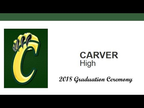 George Washington Carver High School 2018 Graduation Ceremony