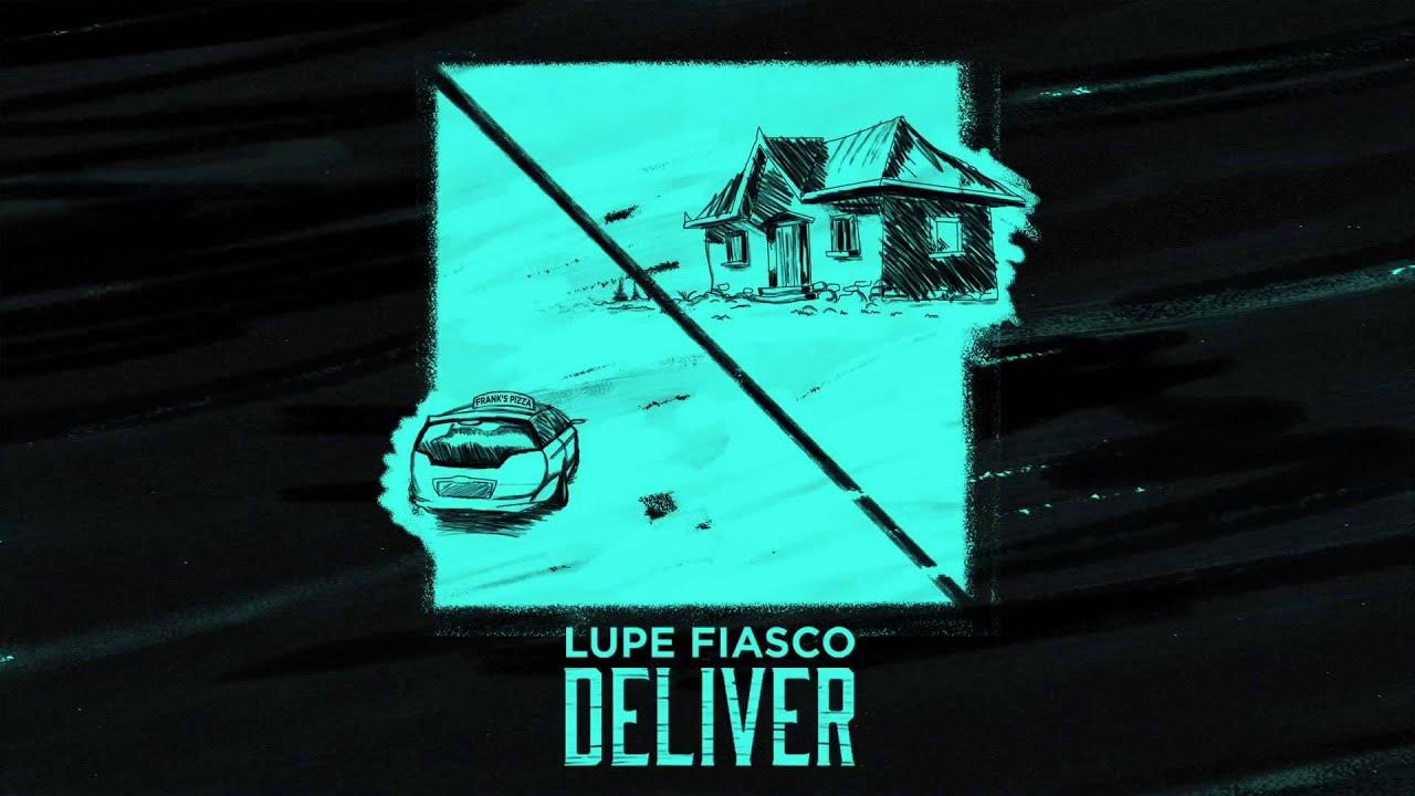 Download Lupe Fiasco - Deliver