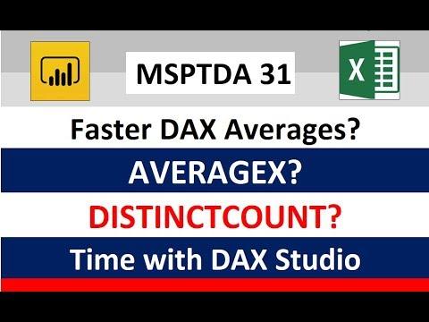 MSPTDA 31: DAX Studio to Time DAX Average Formulas: AVERAGEX or